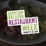 Downtown Raleigh Restaurant Week